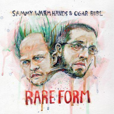 Sammy Warm Hands & Ogar Burl: Rare Form [CD]