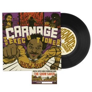 Carnage the Executioner: The Show Saver [7″]